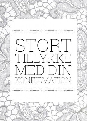 Lykønskning, grå blonder - Konfirmation